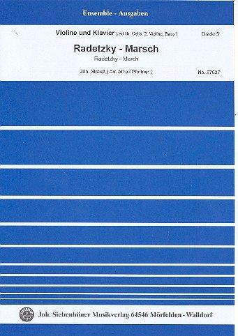 Radetzky-Marsch: für Violine und Klavier (Violine 2, Violoncello, Kontrabass ad lib)