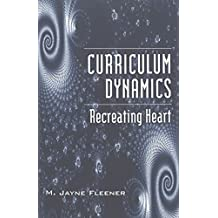 Curriculum Dynamics: Recreating Heart (Counterpoints) by Fleener, M. Jayne (2002) Paperback
