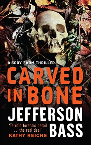 carved-in-bone-a-body-farm-thriller-body-farm-novel-book-1