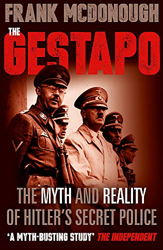 The Gestapo: The Myth and Reality of Hitler's Secret Police por Frank McDonough