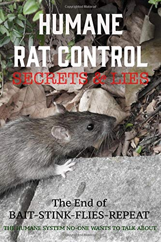 Humane Rat Control Secrets & Lies: The End of Bait-Stink-Flies-Repeat - Animal Cage Trap