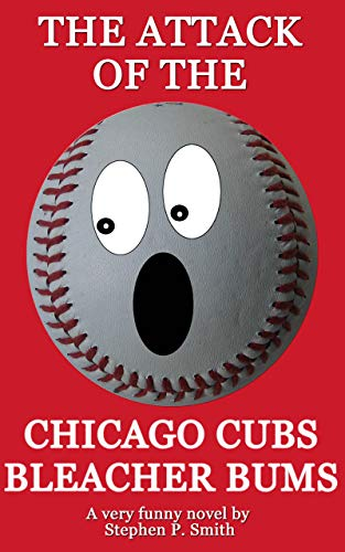 The Attack of the Chicago Cubs Bleacher Bums (English Edition)