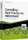 Controlling - Best-Practices im Mittelstand - inkl. Arbeitshilfen online: Konzepte, Instrumente, Fallstudien (Haufe Fachbuch)