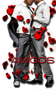 AMIGOS (Amigos y amantes nº 1) (Spanish Edition) by [Green, Roni, Green, Roni ]