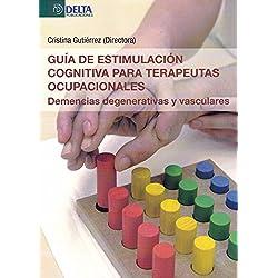Guía de estimulación cognitiva para terapeutas ocupacionales: Demencias degenerativas y vasculares