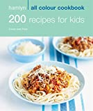200 Recipes for Kids: Hamlyn All Colour Cookbook (Hamlyn All Colour Cookery)