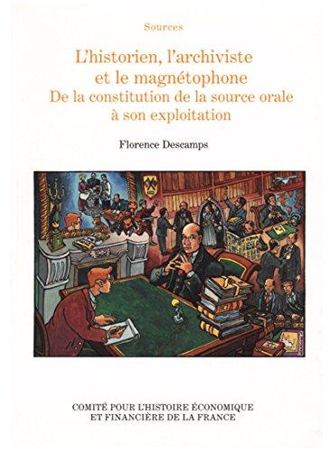 lhistorien-larchiviste-et-le-magnetophone-de-la-constitution-de-la-source-orale-a-son-exploitation