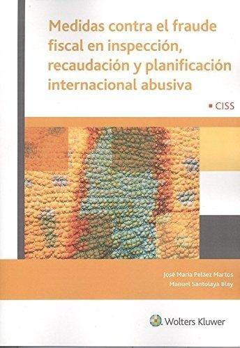 Medidas contra el fraude fiscal en inspección, recaudación y planificación inter por Manuel Santolaya Blay