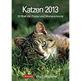 Katzen 2013: Harenberg Wochenplaner. 53 Blatt mit Zitaten und Wochenchronik