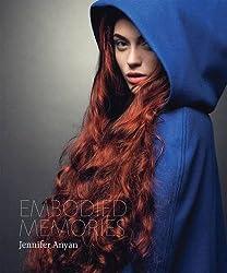 Embodied Memories: Jennifer Anyan by Jennifer Anyan (2012-05-09)
