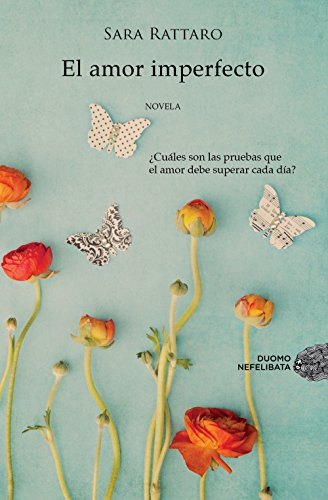 El amor imperfecto (Nefelibata) de Sara Rattaro (13 ene 2014) Tapa blanda