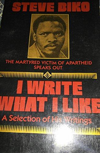 I Write What I Like: A Selection of His Writings