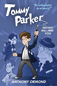 Tommy Parker: Destiny Will Find You! by [Ormond, Anthony]