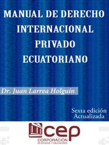 Manual de Derecho Internacional Privado por Juan Larrea Holguín