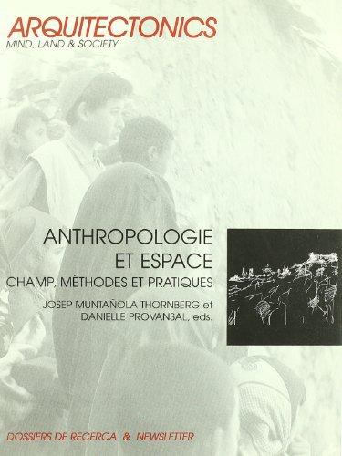 Anthropologie et espace: champ, méthodes et pratiques (Arquitectònics)
