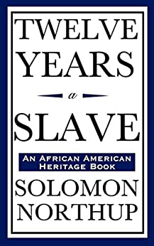 Twelve Years a Slave by [Northup,  Solomon]