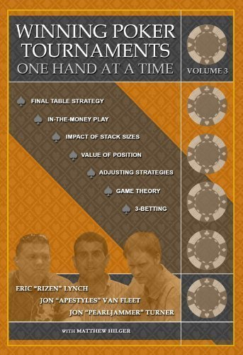 Winning Poker Tournaments One Hand at a Time Volume III by Jon 'Apestyles' Van Fleet, Eric 'Rizen' Lynch, Jon 'PearlJam (2012) Paperback