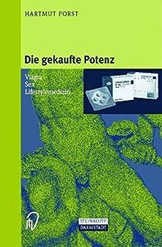 Die Gekaufte Potenz. Viagra, Sex, Lifestylemedizin por Hartmut Porst
