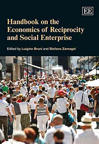[(Handbook on the Economics of Reciprocity and Social Enterprise)] [Edited by Luigino Bruni ] published on (July, 2013)