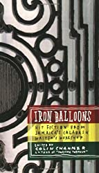 Iron Balloons: Fiction from Jamaica's Calabash Writer's Workshop (2006-01-01)