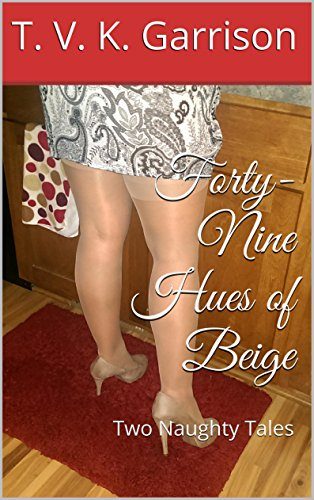 Forty-Nine Hues of Beige: Two Naughty Tales (English Edition)
