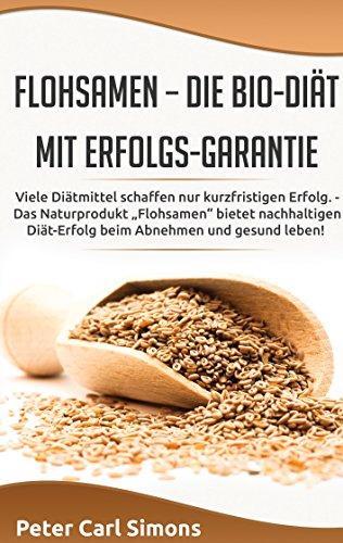"""Flohsamen –  die Bio-Diät mit Erfolgs-Garantie: Viele Diätmittel schaffen nur kurzfristigen Erfolg. - Das Naturprodukt """"Flohsamen"""" bietet nachhaltigen Diät-Erfolg beim Abnehmen und gesund leben!"""
