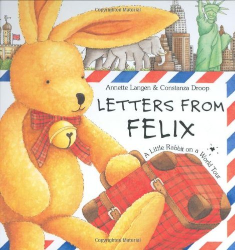 Letters from Felix: A Little Rabbit on a World Tour with Envelope by Annette Langen (2003-09-02)
