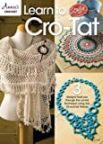Learn to Cro-Tat: 3 Designs Lead You Through the Cro-Tat Technique Using Size 10 Crochet Thread (Annies)