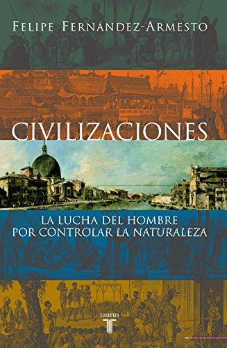 Civilizaciones por Felipe Fernández-Armesto