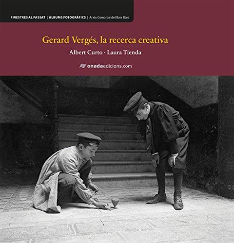 Gerard Vergés, la recerca creativa (Finestres al passat) por Albert Curto Homedes