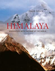 The Himalaya: Encounters with the Roof of the World (Center for American Places - Center Books on the International Scene) by David Zurick (2011-08-15)