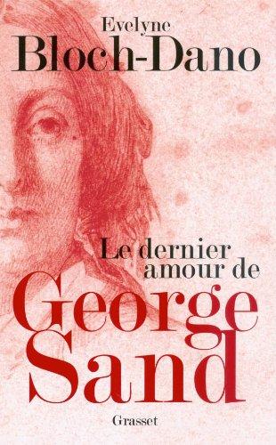 Le dernier amour de George Sand par Evelyne Bloch-Dano
