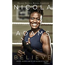 Believe: Boxing, Olympics and my life outside the ring