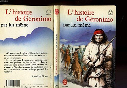 L'histoire de Géronimo par lui-même par chef apache Géronimo