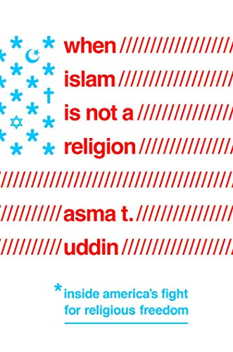 When Islam Is Not a Religion: Inside America's Fight for Religious Freedom