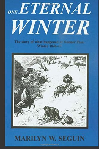 One Eternal Winter: The Story of what happened at Donner Pass, Winter 1846-47 (Ak 47-weste)