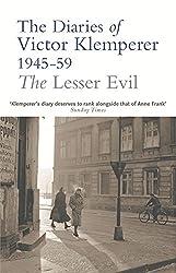 The Lesser Evil: The Diaries of Victor Klemperer, 1945-1959: Lesser Evil, 1945-1959