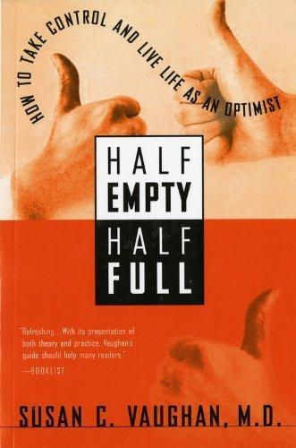 Half Empty, Half Full: Understanding the Psychological Roots of Optimism by Vaughan, Dr. Susan C. (2001) Paperback