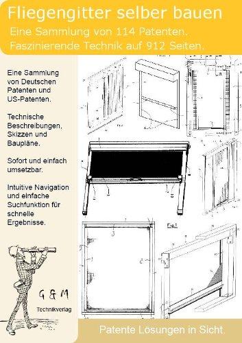 Fliegengitter selber bauen: 114 Patente zeigen wie!