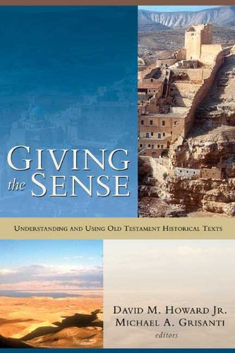 Giving the Sense: Understanding and Using Old Testament Historical Texts -