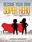 #7: Become your own Super Hero: A 21 Day Power Guide and Empowerment Journal