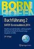 Buchführung 2 DATEV-Kontenrahmen 2014: Abschlüsse nach Handels- und Steuerrecht  Betriebswirtschaftliche Auswertung  Vergleich mit IFRS (Bornhofen Buchführung 2 LB)
