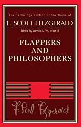 Flappers and Philosophers (The Cambridge Edition of the Works of F. Scott Fitzgerald) by F. Scott Fitzgerald (2012-04-19)