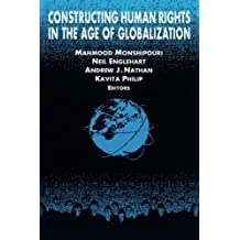 Constructing Human Rights in the Age of Globalization (International Relations in a Constructed World)