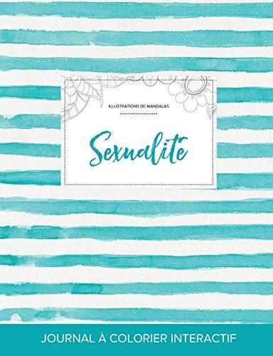 Journal de Coloration Adulte: Sexualite (Illustrations de Mandalas, Rayures Turquoise) par Courtney Wegner