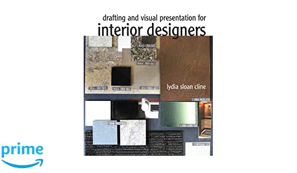 Drafting And Visual Presentation For Interior Designers Amazoncouk Lydia Cline 9780135064214 Books