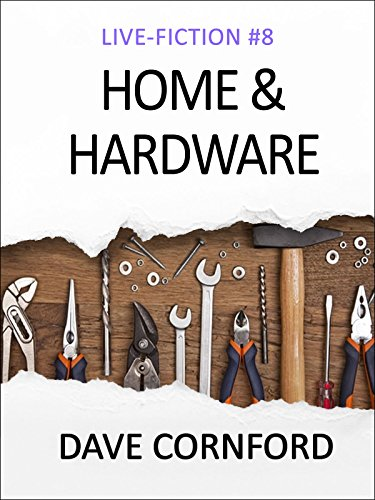 Home and Hardware (Live-Fiction Book 8) (English