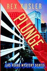 [(Plunge (Las Vegas Mystery #7))] [By (author) Rex Kusler] published on (August, 2014)