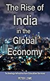 The Rise of India in the Global Economy: Technology·Infrastructure·Education·Services