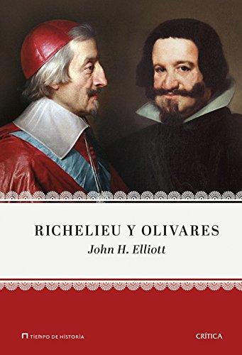 Richelieu y Olivares (Tiempo de Historia) por J. H. Elliott